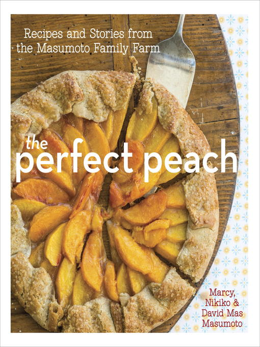 Title details for The Perfect Peach by David Mas Masumoto - Available