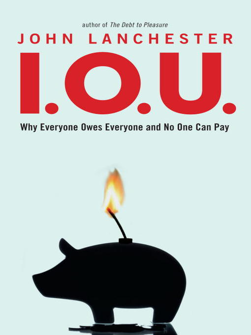 Title details for I.O.U. by John Lanchester - Available