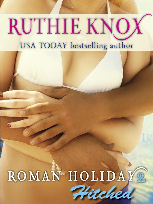 Title details for Hitched by Ruthie Knox - Available