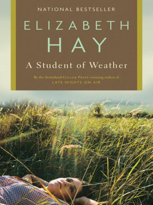 Title details for A Student of Weather by Elizabeth Hay - Available