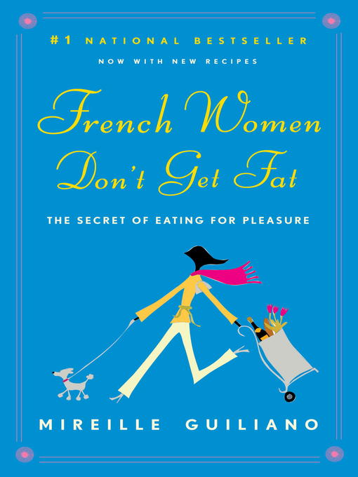 Title details for French Women Don't Get Fat by Mireille Guiliano - Available