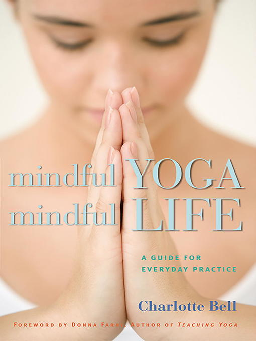 Mindful Yoga, Mindful Life A Guide for Everyday Practice