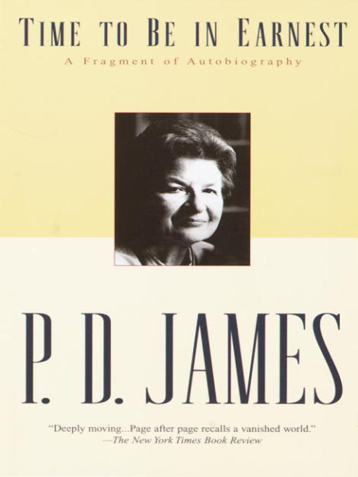 Title details for Time to Be in Earnest by P. D. James - Available