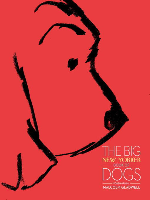 Title details for The Big New Yorker Book of Dogs by The New Yorker Magazine - Wait list