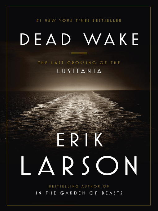 Title details for Dead Wake by Erik Larson - Available