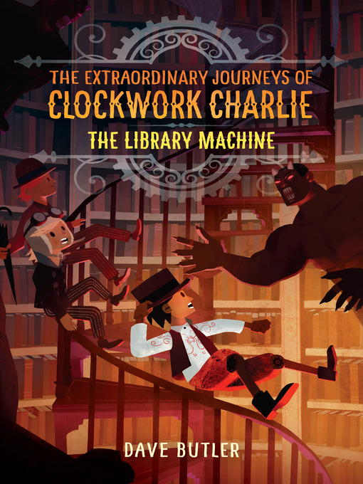 The Library Machine Extraordinary Journeys of Clockwork Charlie Series, Book 3