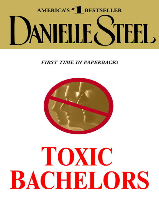 Title details for Toxic Bachelors by Danielle Steel - Available