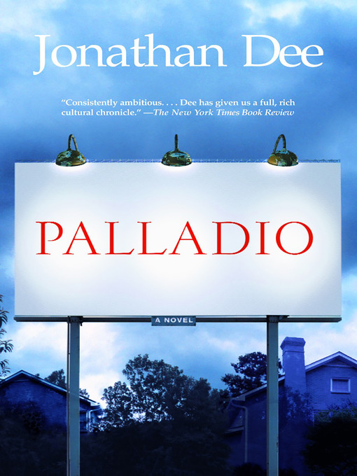 Title details for Palladio by Jonathan Dee - Available