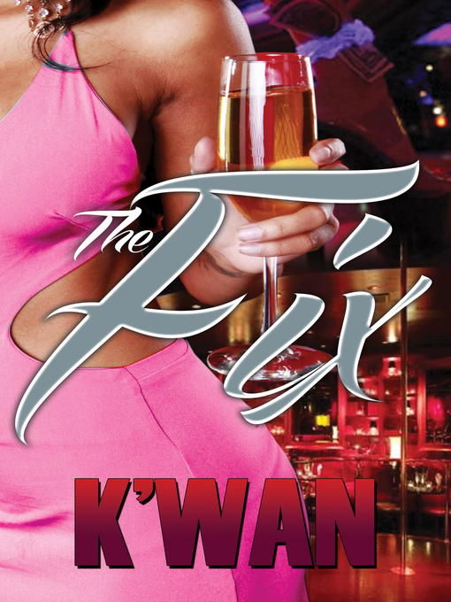 Title details for The Fix by K'wan - Available