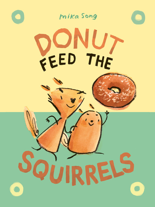 Title details for Donut Feed the Squirrels by Mika Song - Wait list