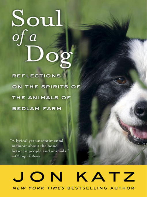 Title details for Soul of a Dog by Jon Katz - Available