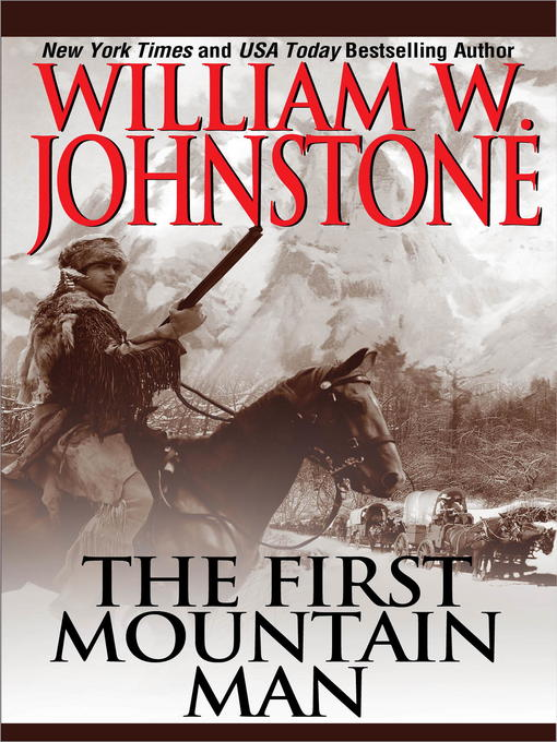 Title details for The First Mountain Man by William W. Johnstone - Available