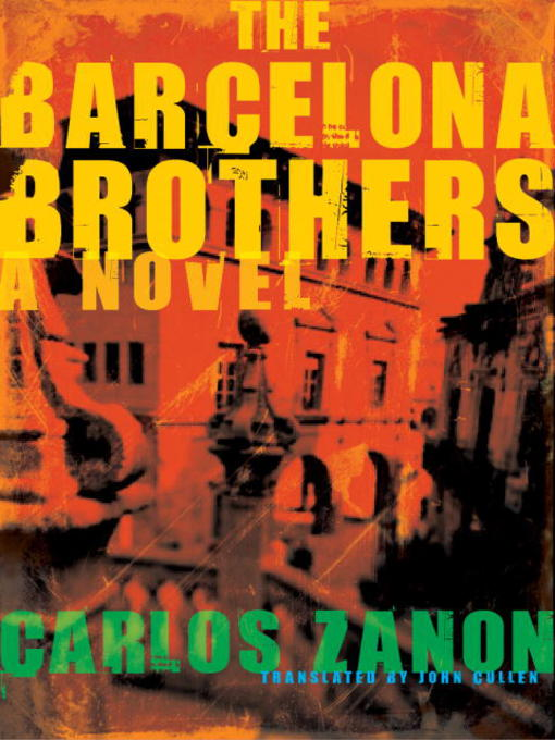 Title details for The Barcelona Brothers by Carlos Zanon - Available