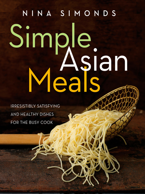 Title details for Simple Asian Meals by Nina Simonds - Available