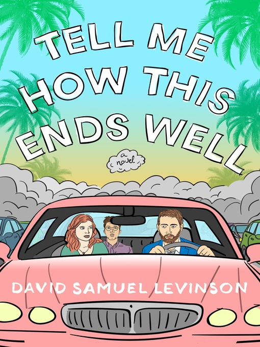 Title details for Tell Me How This Ends Well by David Samuel Levinson - Available