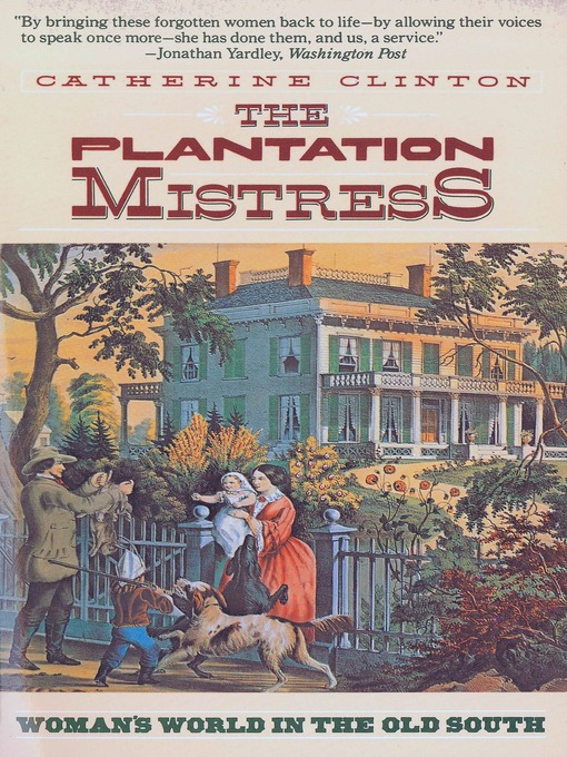 Title details for The Plantation Mistress by Catherine Clinton - Available