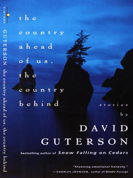 Title details for The Country Ahead of Us, the Country Behind by David Guterson - Available