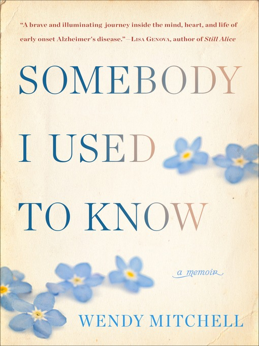 Title details for Somebody I Used to Know by Wendy Mitchell - Available