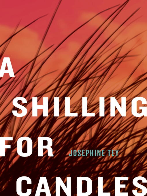 Title details for A Shilling for Candles by Josephine Tey - Available