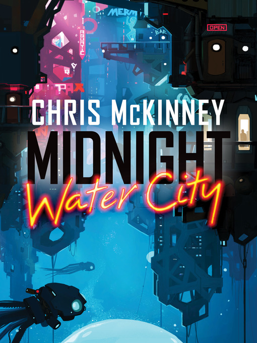 Title details for Midnight, Water City by Chris Mckinney - Available
