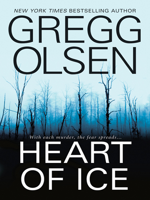 Title details for Heart of Ice by Gregg Olsen - Available