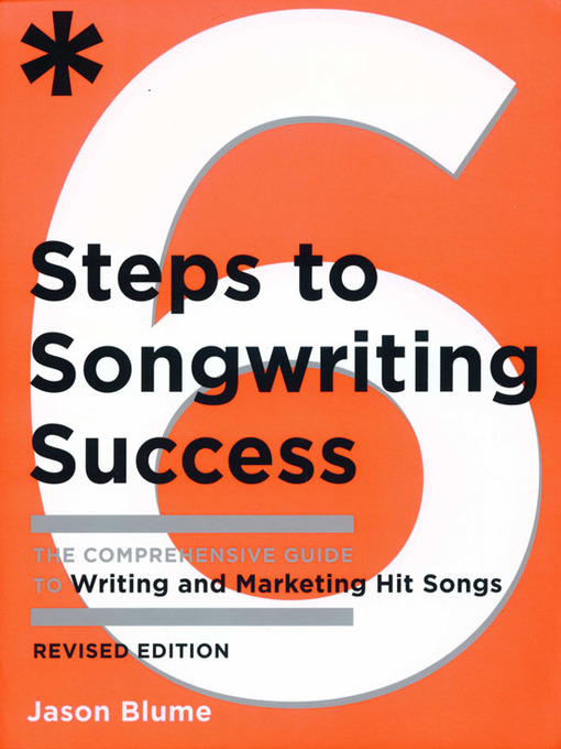 Title details for Six Steps to Songwriting Success by Jason Blume - Available