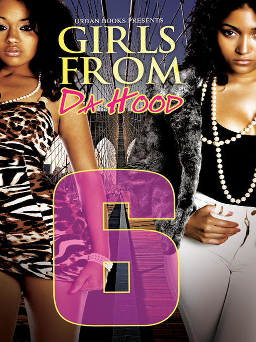 Title details for Girls from da Hood 6 by Ashley & JaQuavis - Available