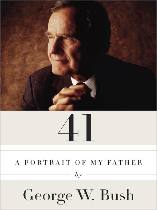 Title details for 41 by George W. Bush - Available