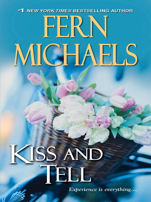 Title details for Kiss and Tell by Fern Michaels - Available