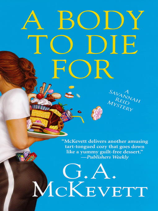 Title details for A Body to Die For by G.A. McKevett - Wait list