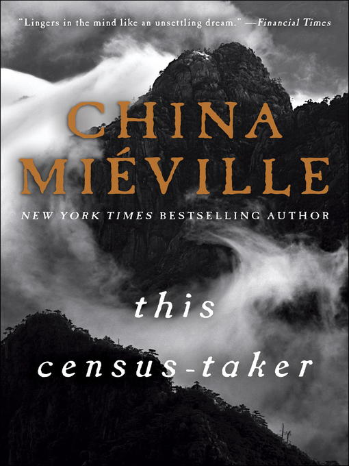 Title details for This Census-Taker by China Miéville - Available