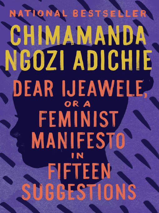 Title details for Dear Ijeawele, or a Feminist Manifesto in Fifteen Suggestions by Chimamanda Ngozi Adichie - Available