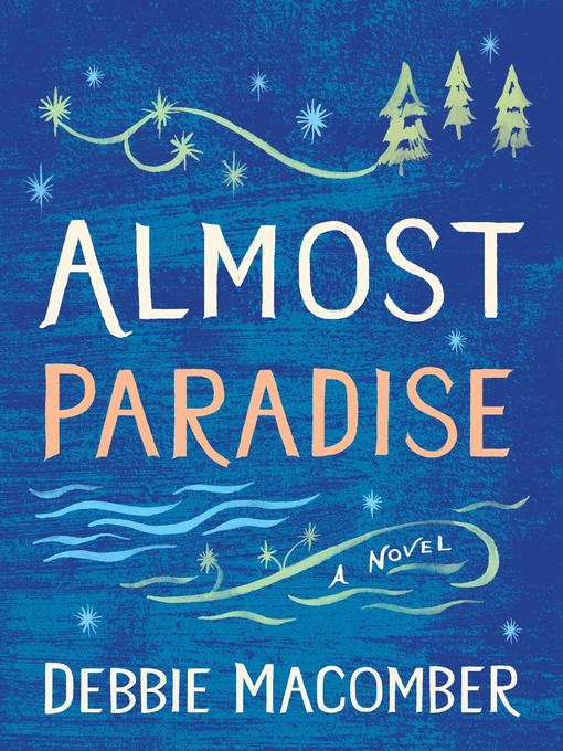 Title details for Almost Paradise by Debbie Macomber - Wait list