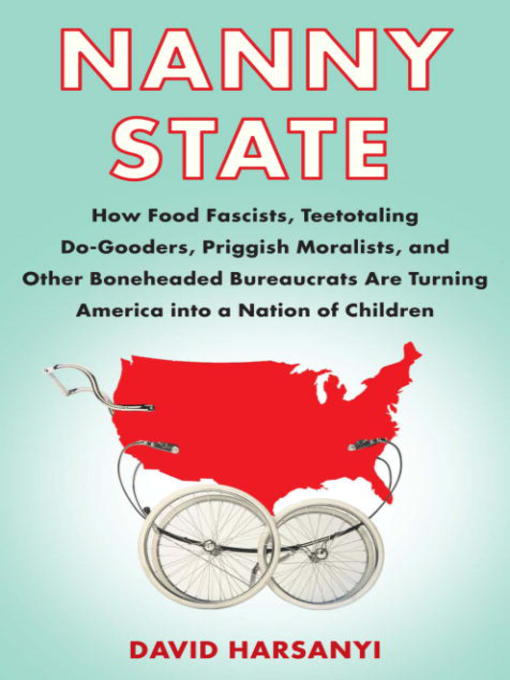 Title details for Nanny State by David Harsanyi - Available