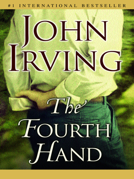 Title details for The Fourth Hand by John Irving - Wait list