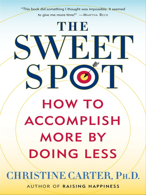 Title details for The Sweet Spot by Christine Carter, Ph.D. - Available