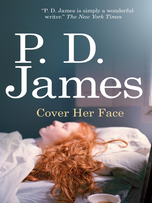 Title details for Cover Her Face by P. D. James - Available
