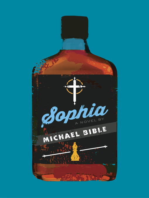 Title details for Sophia by Michael Bible - Wait list
