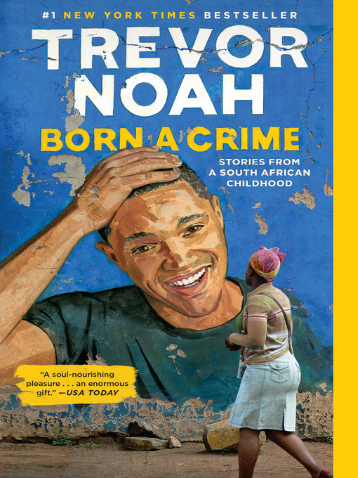 Title details for Born a Crime by Trevor Noah - Wait list