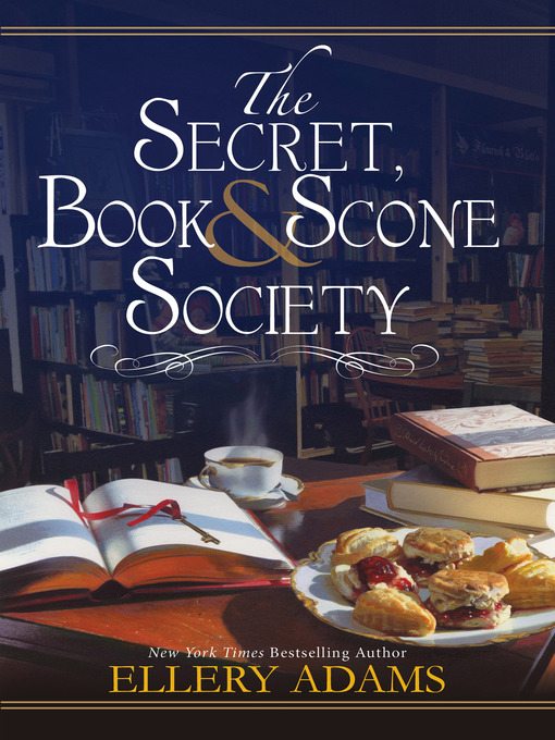 Title details for The Secret, Book & Scone Society by Ellery Adams - Available