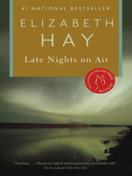 Title details for Late Nights on Air by Elizabeth Hay - Wait list