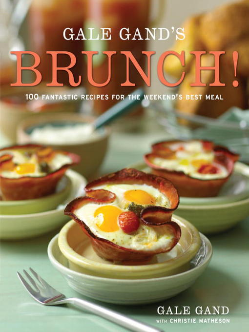 Title details for Gale Gand's Brunch! by Gale Gand - Available