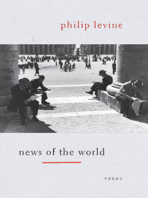 Title details for News of the World by Philip Levine - Wait list