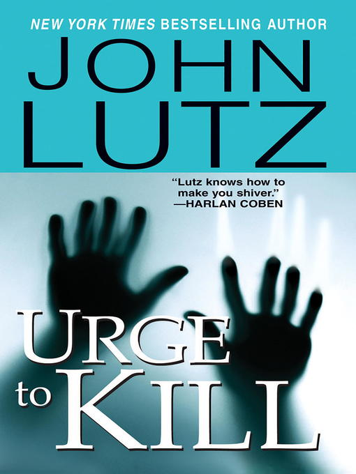 Title details for Urge to Kill by John Lutz - Available