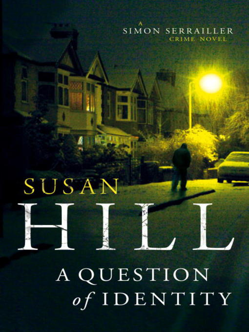 Title details for A Question of Identity by Susan Hill - Available