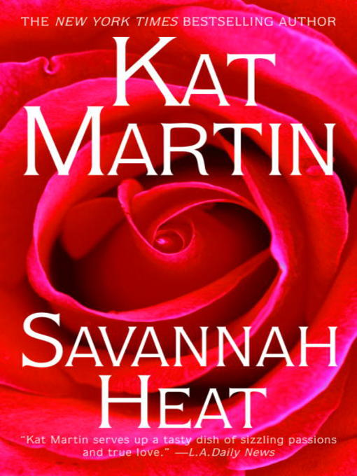 Title details for Savannah Heat by Kat Martin - Wait list