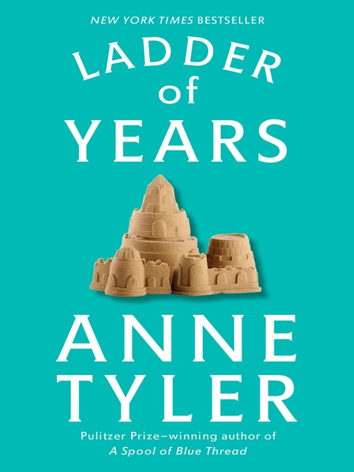 Title details for Ladder of Years by Anne Tyler - Available