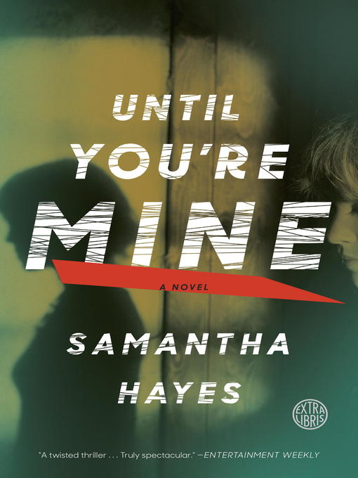 Title details for Until You're Mine by Samantha Hayes - Available