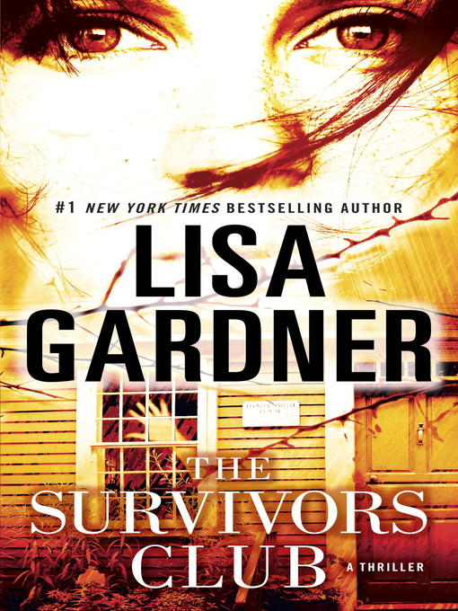 Title details for The Survivors Club by Lisa Gardner - Available