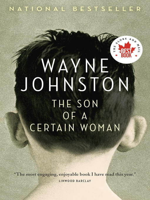 Title details for The Son of a Certain Woman by Wayne Johnston - Available